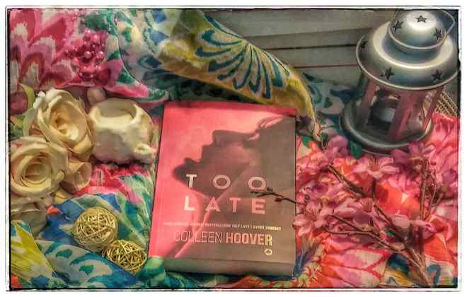 """Too Late"" Colleen Hoover"