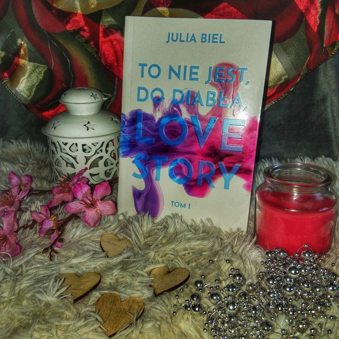 To nie jest, do diabła, love story. Tom I Julia Biel