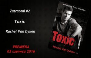"""""""Toxic"""" Rachel Van Dyken"""