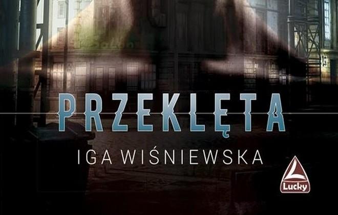 """""""Przeklęta"""" Iga Wiśniewska"""