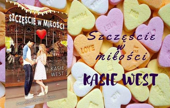 """[Patronat] """"Szczęście w miłości"""" Kasie West"""