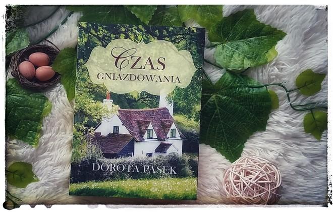 "[Book Tour] ""Czas gniazdowania"" Dorota Pasek"