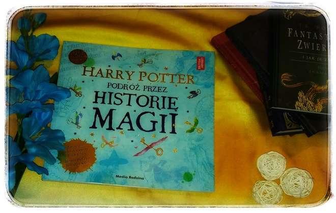 """""""Harry Potter. Podróż przez historię magii"""" J.K. Rowling"""