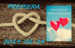 [Zapowiedź patronacka] Miłość w Ustroniach Małgorzaty Kasprzyk