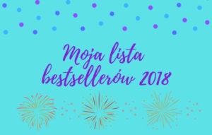 Moja lista bestsellerów 2018