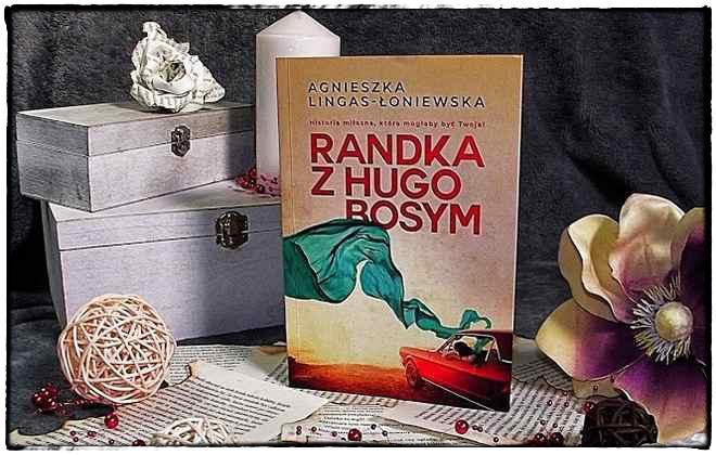 """""""Randka z Hugo Bosym"""" Agnieszka Lingas-Łoniewska"""