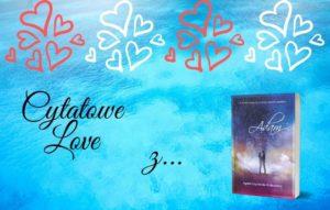 Cytatowe Love z… Adam Agaty Czykierdy-Grabowskiej