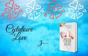 Cytatowe Love z… Czekałam na ciebie Magdaleny Krauze