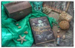 """[Book Tour] """"Wiedźma morska"""" Sarah Henning"""