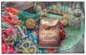"""""""Słodki dom"""" Tillie Cole"""