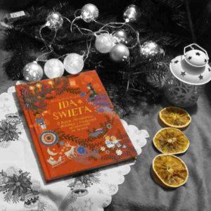 """[ChristmasBooks] """"Idą święta! O Bożym Narodzeniu, Mikołaju i tradycjach świątecznych na świecie"""" Monika Utnik-Strugała"""