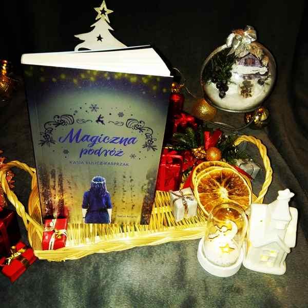 """[ChristmasBooks] """"Magiczna podróż"""" Kasia Bulicz-Kasprzak"""