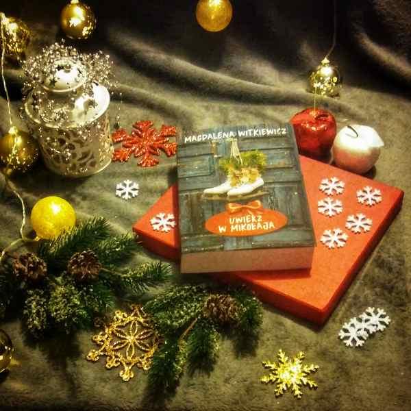 """[ChristmasBooks] """"Uwierz w Mikołaja"""" Magdalena Witkiewicz"""