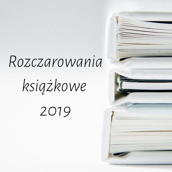 Rozczarowania książkowe 2019