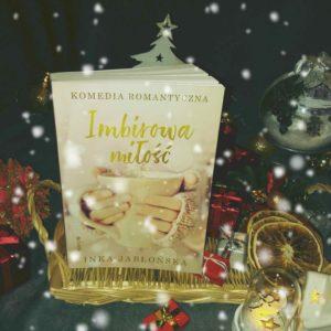 """""""Imbirowa miłość"""" Inka Jabłońska [ChristmasBooks]"""