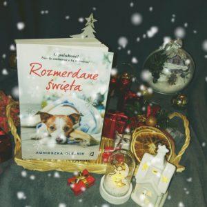 """""""Rozmerdane święta"""" Agnieszka Olejnik [ChristmasBooks]"""
