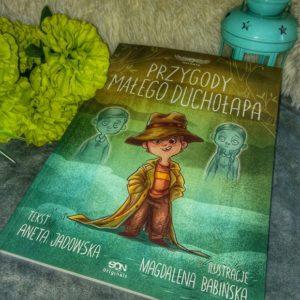 Przygody małego duchołapa Aneta Jadowska