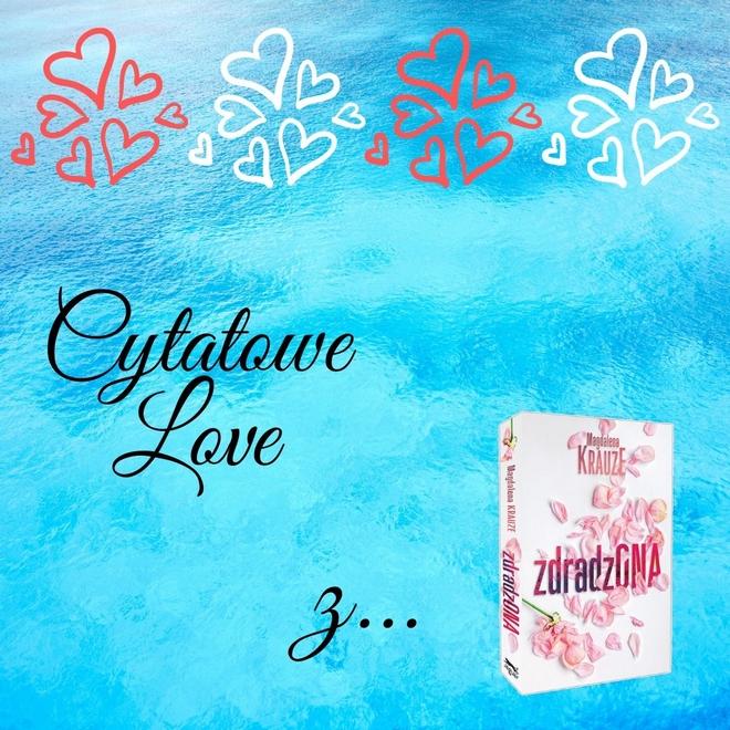Cytatowe Love z… Zdradzona Magdaleny Krauze