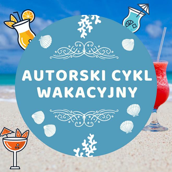 Autorski cykl wakacyjny: Ewa Pirce