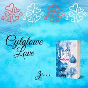 Cytatowe Love z… Utracona miłość Magdaleny Krauze