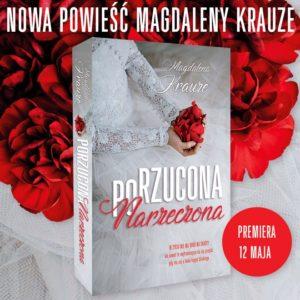 Porzucona narzeczona Magdaleny Krauze [#zapowiedźpatronacka]