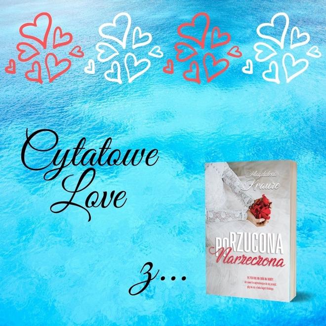 Cytatowe Love z… Porzucona narzeczona Magdaleny Krauze
